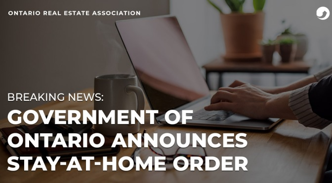 Stay At Home Order – What This Means For Real Estate In Ontario